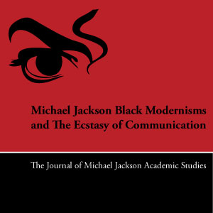Michael Jackson Black Modernism and The Ecstasy of Communication
