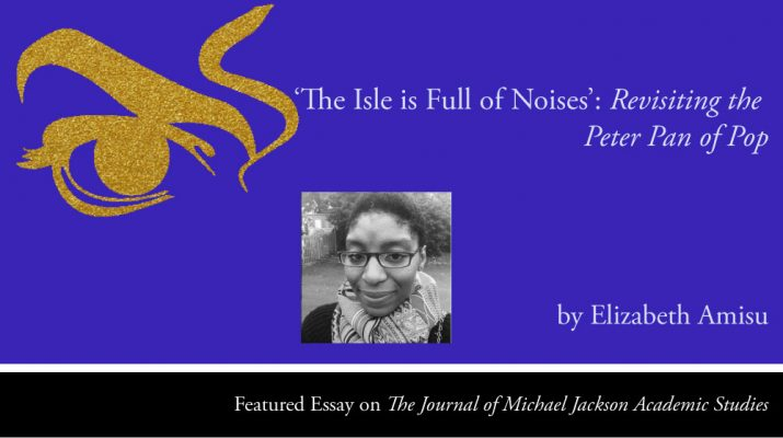 The Isle is Full of Noises: Revisiting the Peter Pan of Pop by Elizabeth Amisu