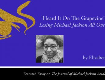 Heard It On The Grapevine: Are We Losing Michael Jackson All Over Again? by Elizabeth Amsiu